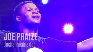 Joe Praize Unchangeable God   Unusual Praise 2018