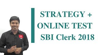 STRATEGY + ONLINE TEST For SBI Clerk 2018
