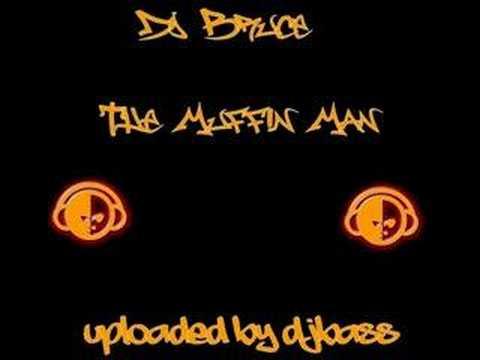 DJ Bruce - The Muffin Man