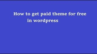 Get paid wordpress theme for free