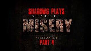 Shadow6 Plays S.T.A.L.K.E.R. Misery Mod 2.2 Part 4