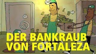 Die Zentralbank in Fortaleza - Geniale Coups #WV.WS