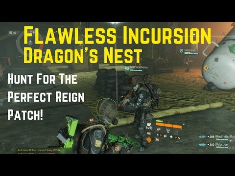 The Division Flawless Incursion Dragon's Nest (Hunt For The Perfect Reign Patch)!
