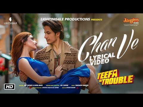 Teefa In Trouble | Chan Ve | Lyrical Video | Ali Zafar | Aima Baig | Maya Ali | Faisal Qureshi
