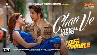 Teefa In Trouble | Chan Ve | Lyrical | Ali Zafar | Aima Baig | Maya Ali | Faisal Qureshi