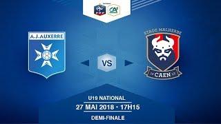Demi-Finales U19 National I AJA / SM Caen  - Dimanche 27 Mai à 17h15