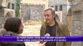 Magazin D - Mehmet Aslantuğ suskunluğunu bozdu!