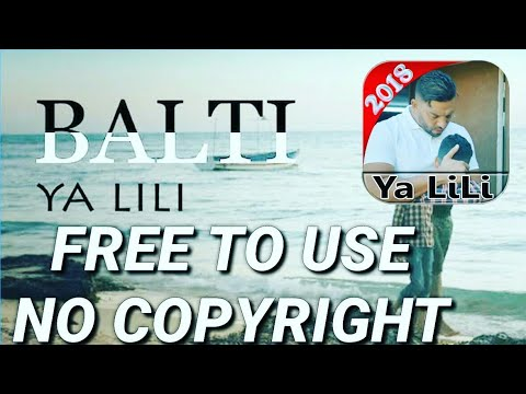 Yalili Balti Song 🔥No Copyright Free To Use YALILI BALTI