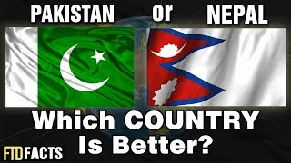 PAKISTAN or NEPAL - Which Country Is Better?