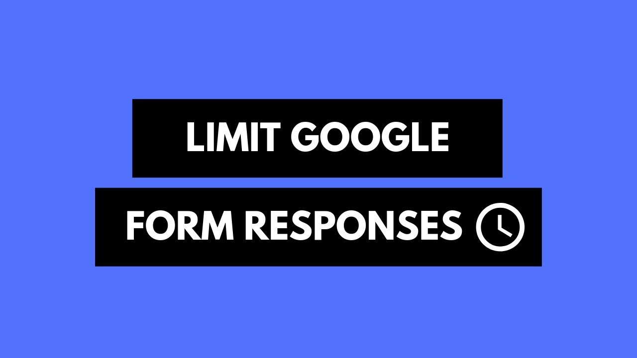 How To Limit Google Form Responses And Close Forms Automatically Youtube