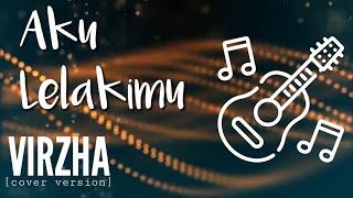 AKU LELAKIMU - Virzha (cover version) - CHORD LIRIK LAGU