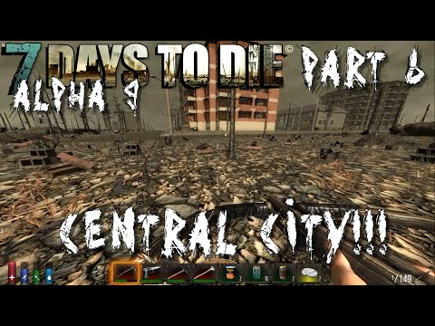 """7 Days to Die [English[ - Part 6 - """"Central City!!!"""""""