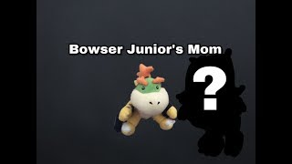 Plush VidZ: Bowser Junior's Mom ( Mother's Day Special)