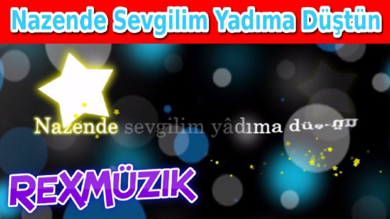 Nazende Sevgilim Yadima Dustun Karaoke Lyrics Youtube