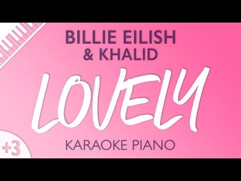 Lovely (Higher Key - Piano Karaoke Instrumental) Billie Eilish & Khalid