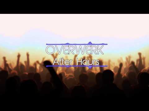 OVERWERK - After Hours Mix (30 Minutes)