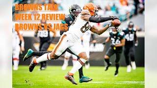 Browns Talk Week 12 Review Browns at Jaguars