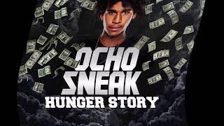 Ocho Sneak- Flippin [HUNGER STORY EP]