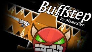 Buffstep by MateoZero (me)   Geometry Dash [2.11] [DEMON]