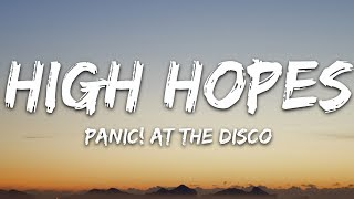 Panic! at the disco - high hopes (lyrics)