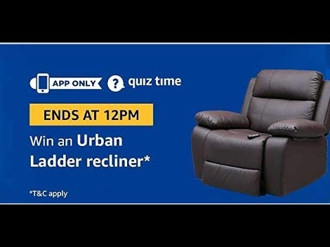Amazon Quiz Today Answers | Win urban ladder recliner | 26 April 2019