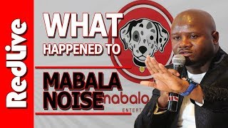 What Happened to Mabala Noise Entertainment