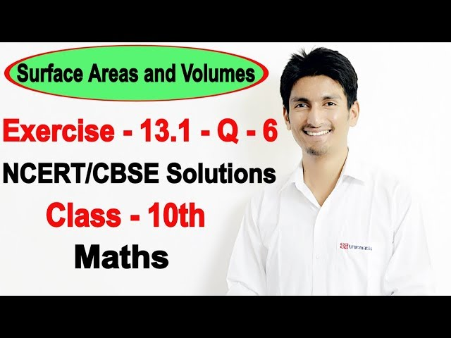 Chapter 13 Exercise 13.1 Q 6 - Surface Areas and Volumes class 10 maths - NCERT Solutions