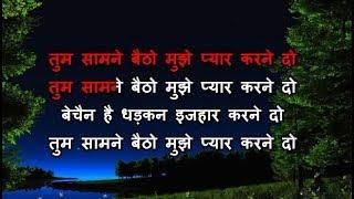 Tum Samne Baitho Mujhe Pyar Karne Do - Karaoke - Kumar Sanu