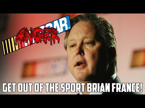 BRIAN FRANCE IS A DISGRACE TO NASCAR! GET OUT! (RANT)