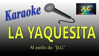 LA YAQUESITA -Karaoke- Arreglo por JLG