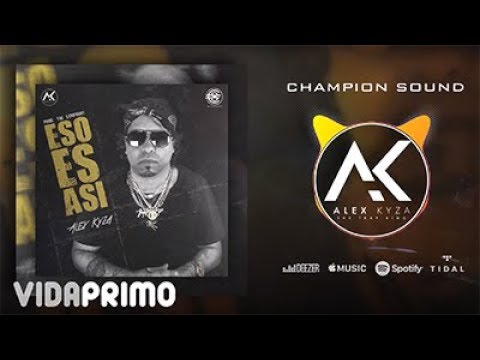 Alex Kyza - Eso es Asi [Official Audio]