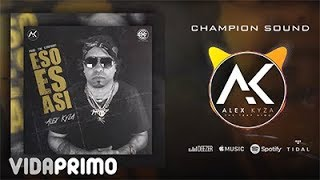Alex Kyza - Eso es Asi [Official Audio]