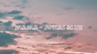 Jonas Blue Mama Lyrics