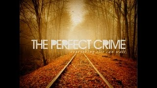 The Perfect Crime - Luscinia [Everything Else Can Wait]