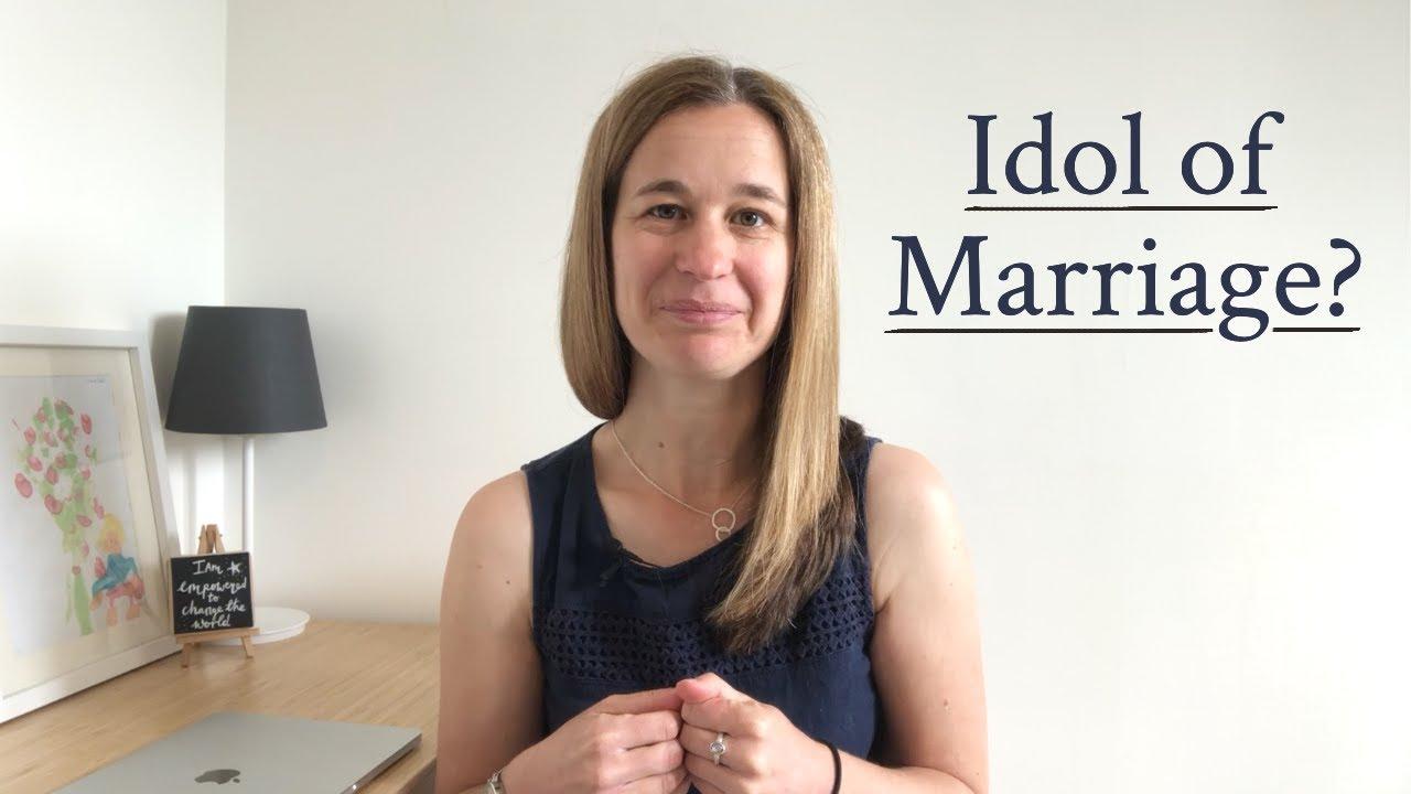 Idol of Marriage | Singleness Series Part 4 of 6