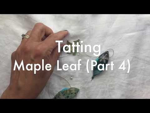 Tatting - Maple Leaf (Part 4)