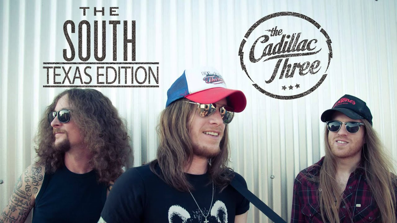 The Cadillac Three Quot The South Quot Texas Edition Youtube