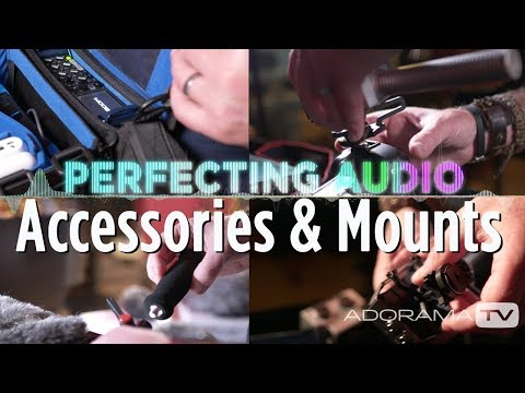 Accessories & Mounts For Field Recording: Perfecting Audio