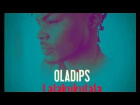 Oladips Ft Reminisce -  Lalakukulala 2017 Official Audio