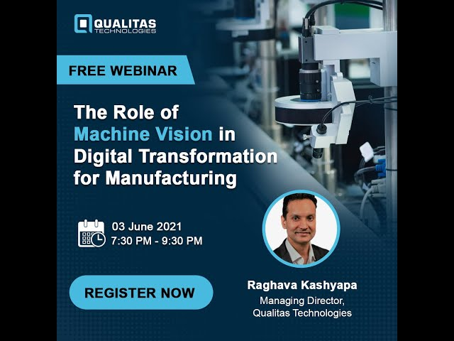 Machine Vision Webinar | Digital Transformation In Manufacturing [2021]
