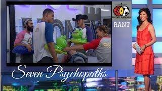 Rant | Seven Psychopaths #BB19