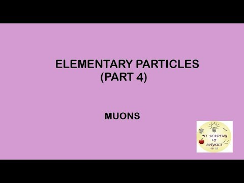 PARTICLE PHYSICS(Lecture 4) : Elementary Particles - Muons
