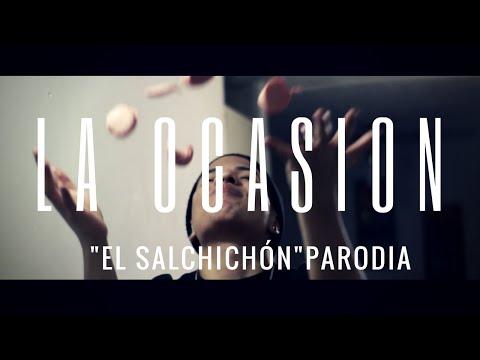 La Ocasión | El Salchichón PARODIA [Video Oficial]