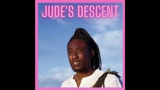 JUDE'S DESCENT