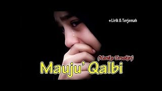 Mauju Qalbi ( موجوع قلبي ) ~ Lirik & Terjemah  sangat menyenyentuh ...
