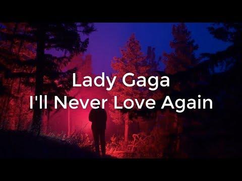 Lady Gaga - I'll Never Love Again | Lirik Lagu & Terjemahan Indonesia