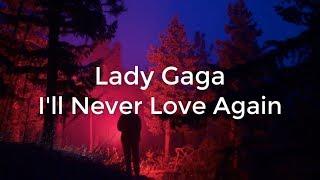 Lady gaga - i'll never love again ...