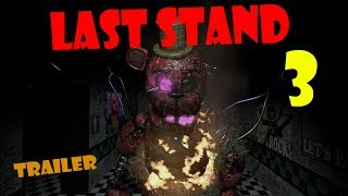 [SFM FNAF] Last Stand 3 TRAILER