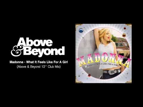 Madonna - What It Feels Like For A Girl (Above & Beyond 12