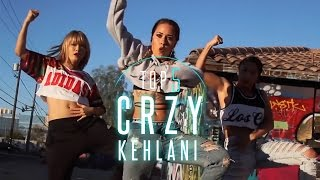 Kehlani - CRZY | Best Dance Videos